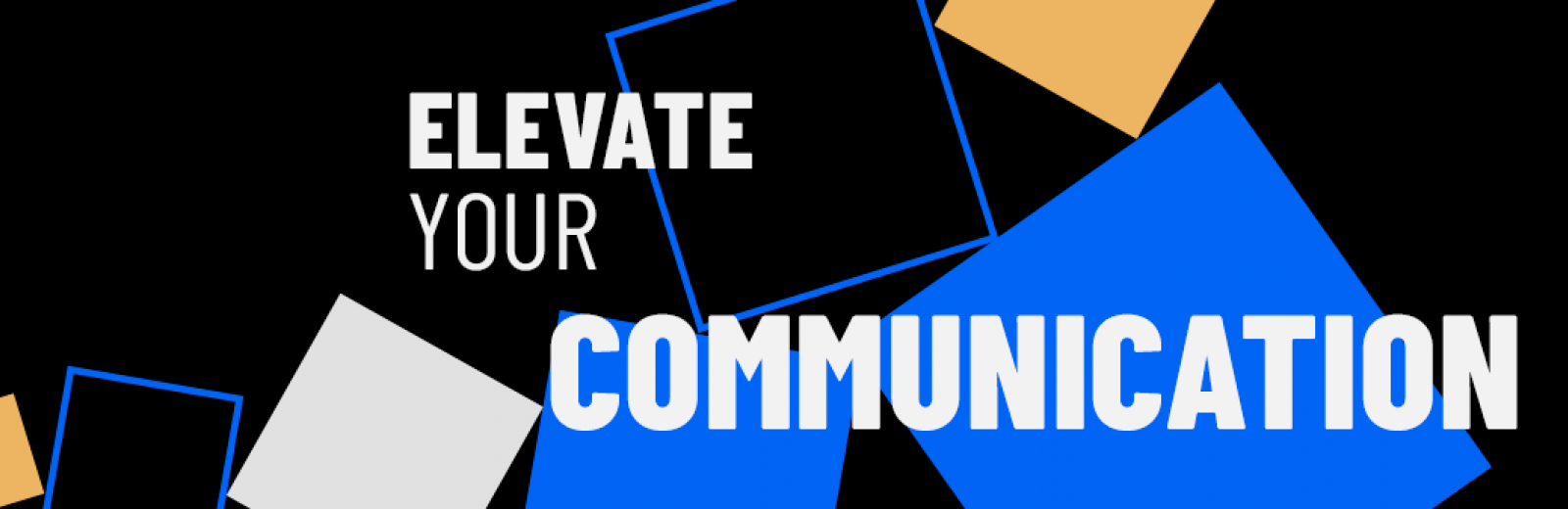 Elevate your communication